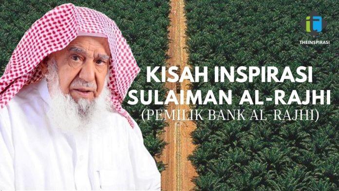 kisah Inspirasi Sulaiman al-Rajhi