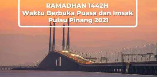 Jadual Waktu Berbuka Puasa dan Imsak 2021 Pulau Pinang