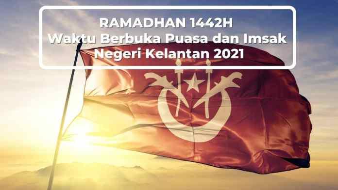 Jadual Waktu Berbuka Puasa dan Imsak Negeri Kelantan 2021