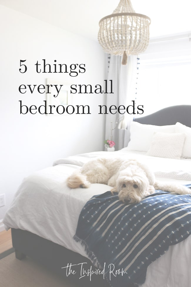 5 Things Every Small Bedroom Needs The Inspired Room