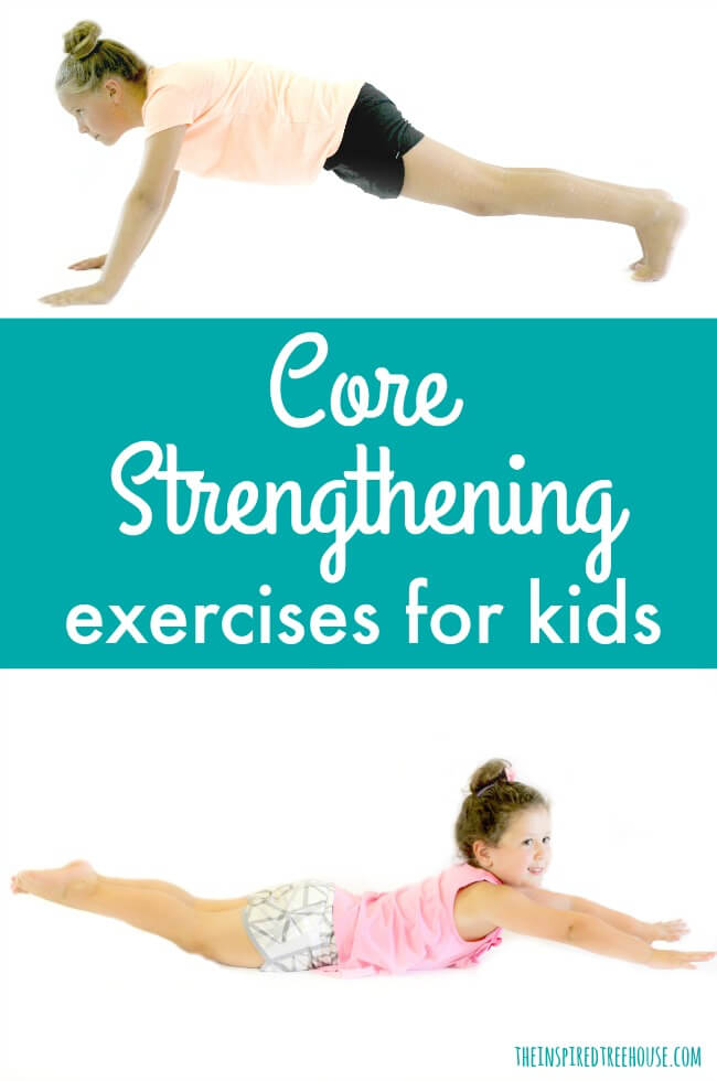 The Inspired Treehouse - Core strengthening exercises are essential for the progression of nearly all other developmental skills. Learn some fun ways to help strengthen kids' core muscles!