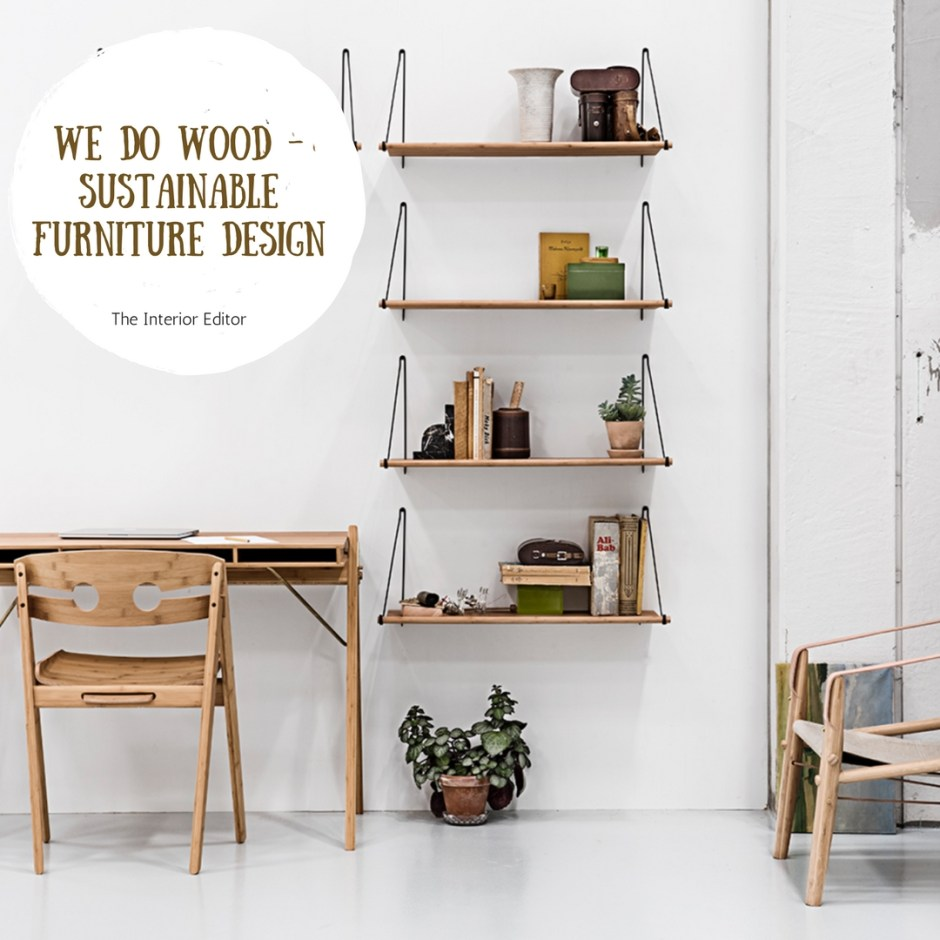 We Do Wood - Sustainable Scandi Furniture Brand - The Interior Editor