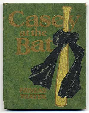 """""""Casey at the Bat"""" - Ernest Thayer - First published in the """"San Fransico Examiner"""" June 3rd, 1888"""