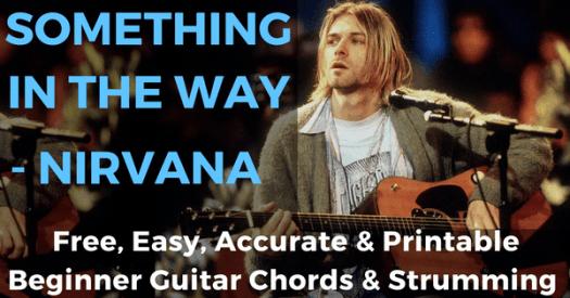 Nirvana, Something In The Way Chords - Beginner Guitar ...