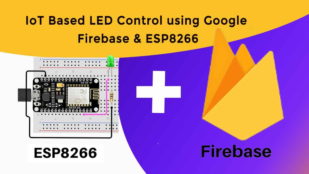 IoT Based LED Control using Google Firebase & ESP8266