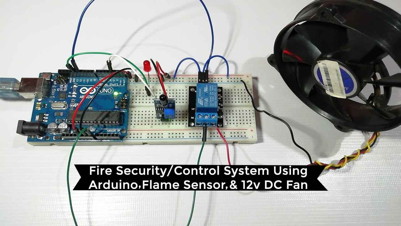 Fire Security System using Arduino & Flame Sensor