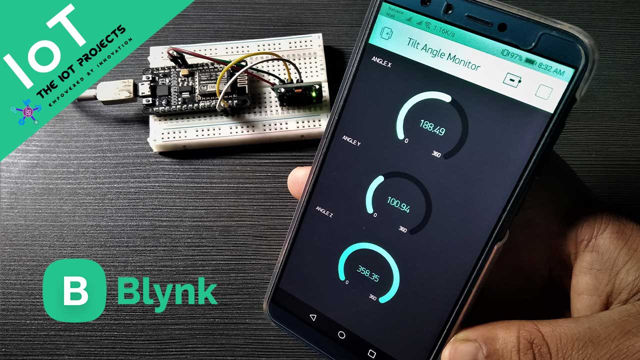 Monitor MPU6050 Tilt Angle on Blynk using NodeMCU