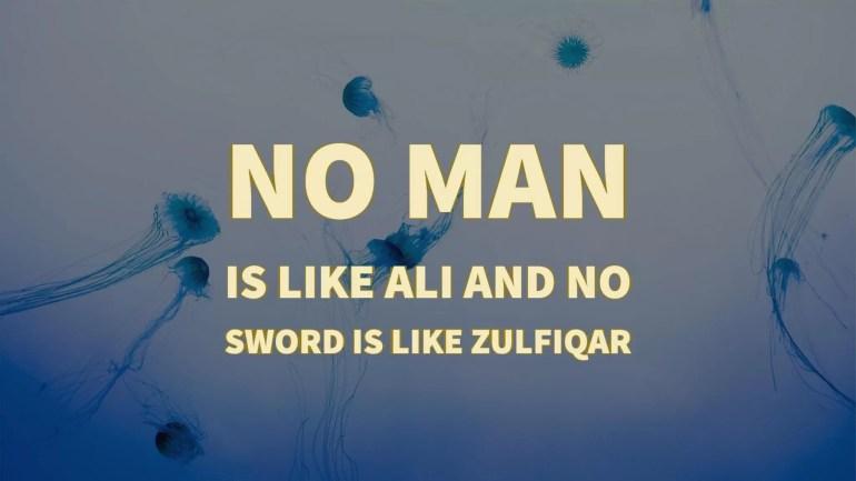 No Man Is Like Ali And No Sword Is Like Zulfiqar