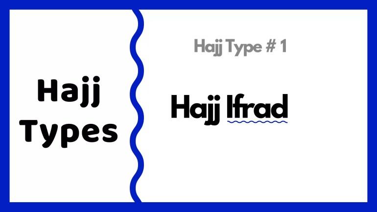 Hajj Ifrad details hajj types islam (1)