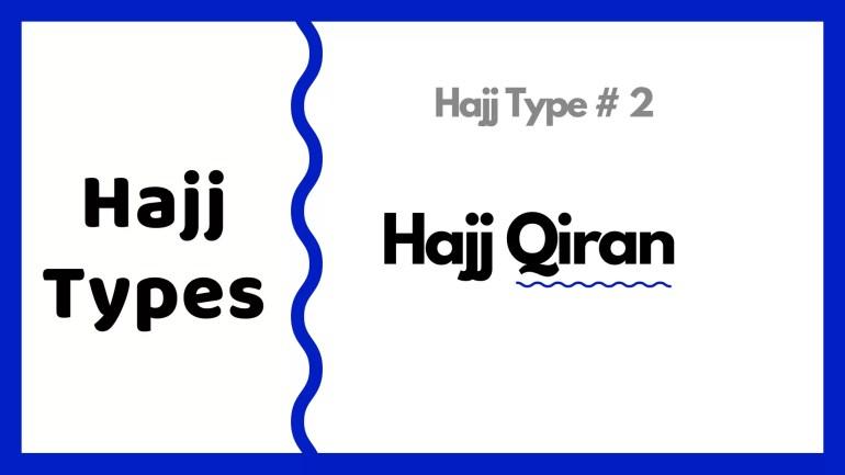 Hajj Qiran details hajj types islam