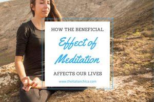 Come influisce nelle nostre vite l'effetto benefico della meditazione