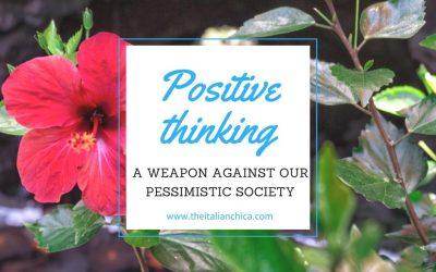 Pensiero Positivo: un'arma contro la società pessimista
