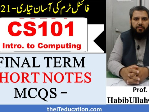 CS101 SHORT NOTES AND MCQS WITH ANSWER FINAL TERM PREPARATION 2021