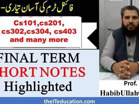 cs101 cs201 cs302 cs304 cs403 cs604 cs401 vU Short Highlighted pdf notes