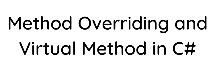Method-Overriding-and-Virtual-Method-in-C