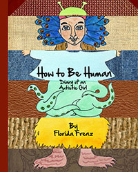 How to Be Human Diary of an Autistic Girl