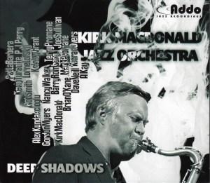 Kirk MacDonald Jazz Orchestra Deep Shadows