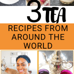 3 Easy Tea Recipes From Around The World | Morocco, India, Japan