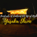 See Hundreds of Lanterns Lit Up at Night in Yasaka Shrine - www.thejerny.com