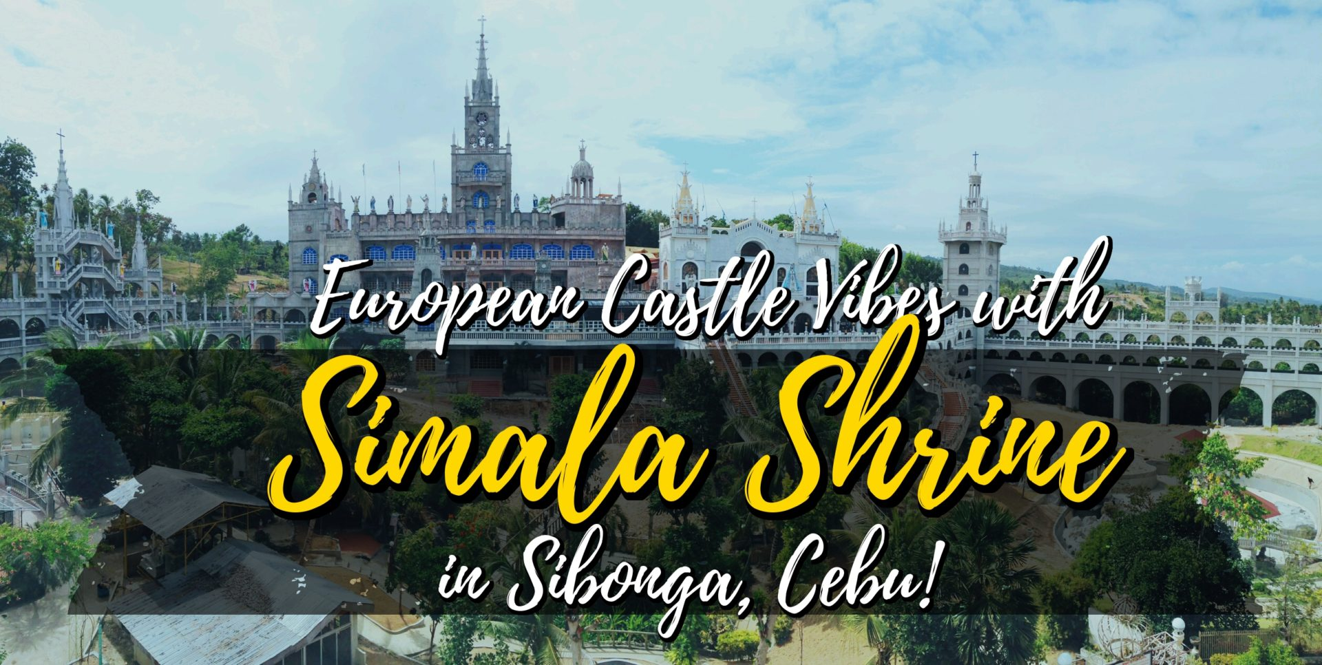 european castle vibes with simala shrine in sibonga cebu the