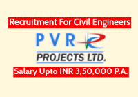 PVR Projects Limited Recruitment For Civil Engineers