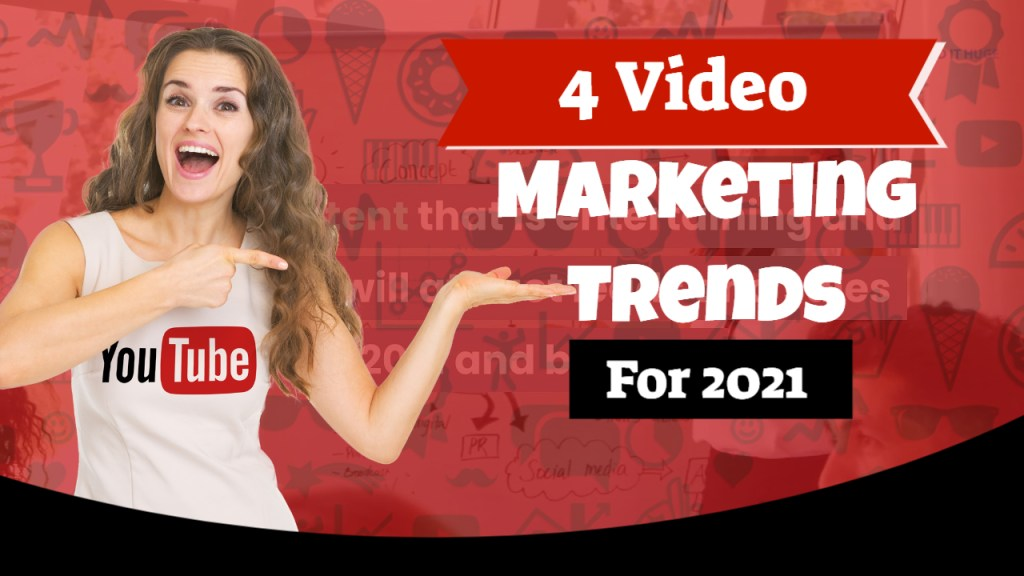Video marketing trends and tips for 2021