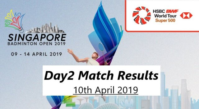 Singapore Open MATCH RESULTS 10 April 2019