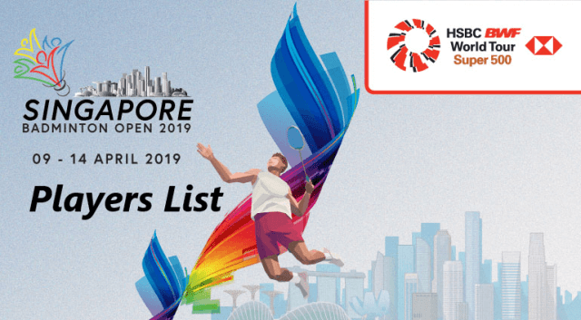 Singapore Open 2019 Badminton Players List