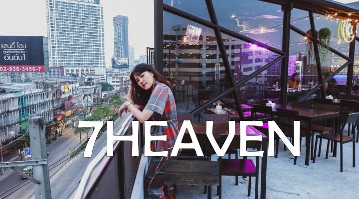 7 Heaven rooftop bar ร้านแฮงก์เอาท์ มีรูฟท็อปบาร์ ย่านลาดพร้าว