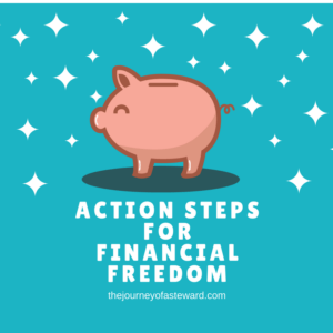 Action Steps for Financial Freedom from the Past, Present, and Future by The Journey of a Steward