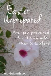 Easter Unprepared