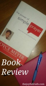 Book Review: The Power of Simple Prayer by Joyce Meyer