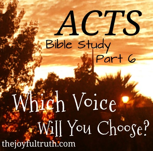 Acts: Which Voice Will You Choose?
