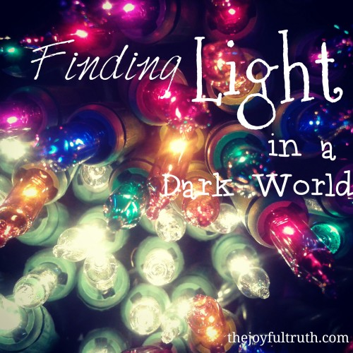 Finding Light and Hope in a Dark World!