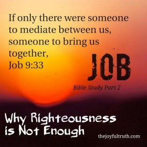 Job: Why Righteousness is Not Enough