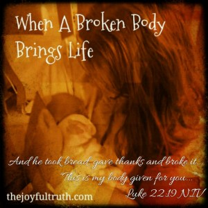 When A Broken Body Brings Life
