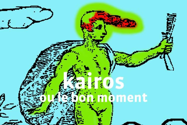 Kairos ou le bon moment