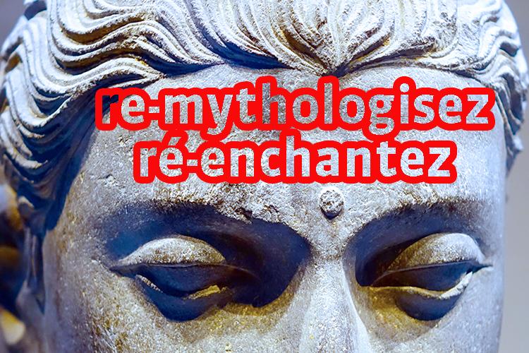 Re-mythologisez votre vie