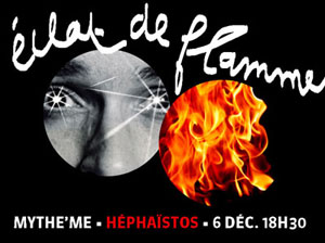 Come on baby, light my fire! Mardi 6 décembre, 18h30