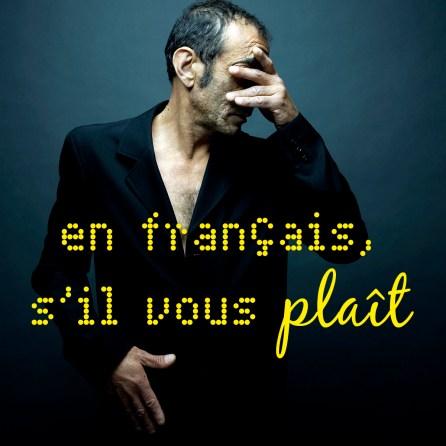 En francais, s'il vous plaît
