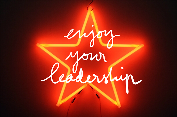 Enjoy your leadership