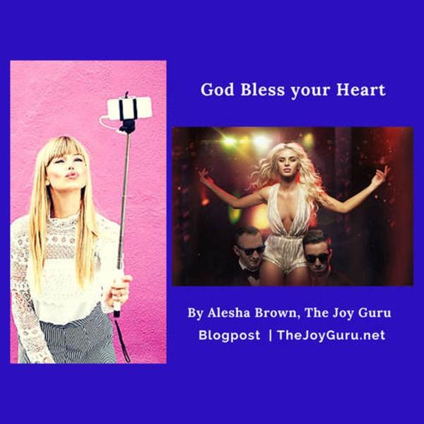 God Bless your Heart