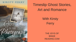 Ghost Stories, Art and Romance – It Must Be Kirsty Ferry