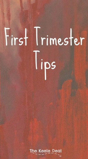 first-trimester-tipsBeing pregnant is exciting and terrifying at the same time. There are so many changes that happen in a relatively short amount of time. I know there is a lot of advice out there about pregnancy, but I wanted to share somethings I learned that helped me get through the first trimester of my pregnancy.