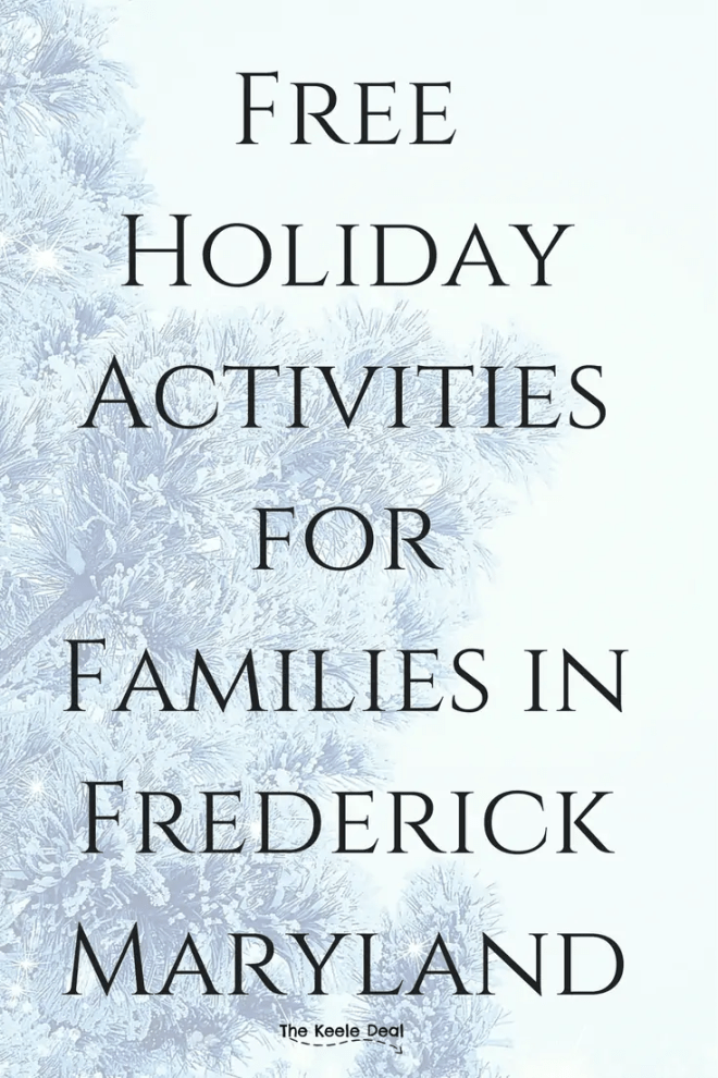 Free Holiday Activities For Families in Frederick Maryland #Frederick #Maryland #Christmas #free #thingstodo
