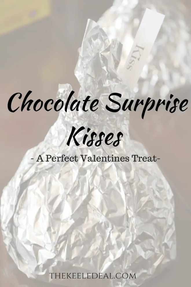 Chocolate Surprise Kisses - A Perfect Valentines Treat #ValentinesTreats #ValentinesDay #Valentines #ValentinesIdeasForKids