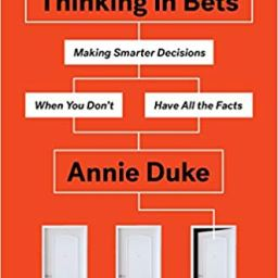 Thinking in Bets — Book Notes