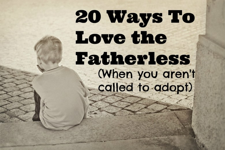20 ways to love the fatherless
