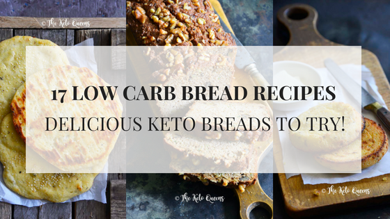17 Low Carb Bread Recipes You Need To Try!