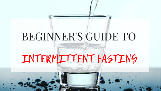 Intermittent Fasting – A Beginner's Guide